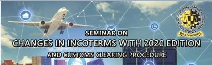 Seminar on Changes in Incoterms with 2020 edition and Customs Clearing Procedure